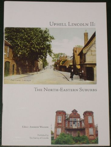 Uphill Lincoln II - The North-Eastern Suburbs, edited by Andrew Walker